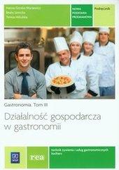 Działalność gospodarcza w gastronomii Podręcznik Gastronomia Tom 3