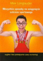 Wszystkie sposoby na osiągnięcie sukcesu sportowego Max Longlauder