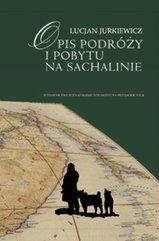 Opis podróży i pobytu na Sachalinie