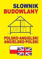 Słownik budowlany polsko-angielski • angielsko-polski