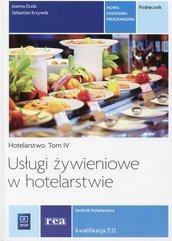 Usługi żywieniowe w hotelarstwie Hotelarstwo Tom 4 Podręcznik Kwalifikacja T.12