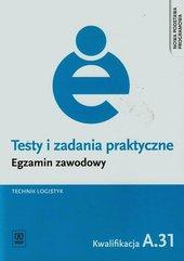 Testy i zadania praktyczne Egzamin zawodowy Technik logistyk A.31