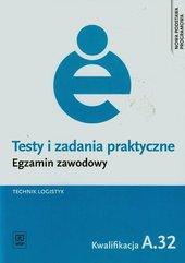 Testy i zadania praktyczne Egzamin zawodowy Technik logistyk A.32