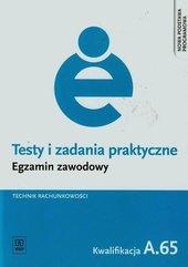 Testy i zadania praktyczne Egzamin zawodowy Technik rachunkowości A.65