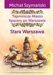Tajemnicze Miasto Spacery po Warszawie