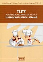 Testy przygotowujące do egzaminu z kwalifikacji T.6 Sporządzanie potraw i napojów