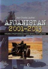 Afganistan 2001-2013 Kronika przepowiedzianego braku zwycięstwa