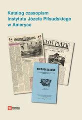 Katalog czasopism Instytutu Józefa Piłsudskiego w Ameryce