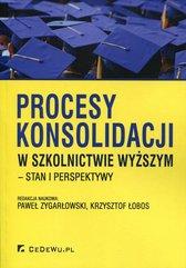 Procesy konsolidacji w szkolnictwie wyższym