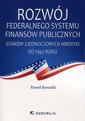 Rozwój federalnego systemu finansów publicznych Stanów Zjednoczonych Ameryki do 1945 roku
