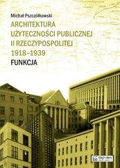 Architektura użyteczności publicznej II Rzeczypospolitej 1918-1939. Funkcja