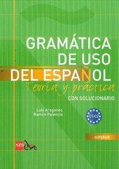 Gramatica de uso del espanol C1 - C2 Teoria y practica