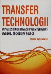 Transfer technologii w przedsiębiorstwach przemysłowych wysokiej techniki w Polsce