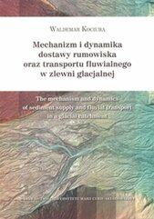 Mechanizm i dynamika dostawy rumowiska oraz transportu fluwialnego w zlewni glacjalnej