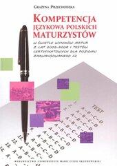 Kompetencja językowa polskich maturzystów w świetle wyników matur z lat 2005-2008 i testów certyfikowanych