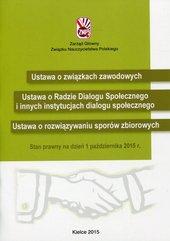 Ustawa o związkach zawodowych Ustawa o Radzie Dialogu Społecznego Ustawa o rozwiązywaniu sporów zbiorowych
