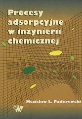 Procesy adsorpcyjne w inżynierii chemicznej