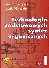 Technologia podstawowych syntez organicznych Tom 1