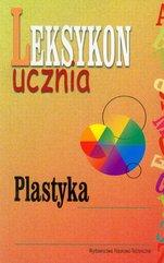 Plastyka Leksykon ucznia