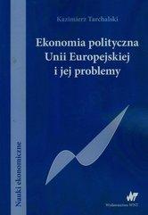 Ekonomia polityczna Unii Europejskiej i jej problemy
