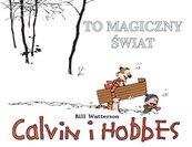 Calvin i Hobbes Tom 9 To magiczny świat