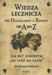 Wiedza lecznicza św Hildegardy z Bingen od A do Z