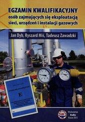 Egzamin kwalifikacyjny osób zajmujących się eksploatacją sieci urządzeń i instalacji gazowych