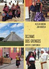 Oczami dos gringos Meksyk, Gwatemala i Belize