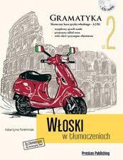 Włoski w tłumaczeniach Gramatyka Część 2