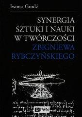 Synergia sztuki i nauki w twórczości Zbigniewa Rybczyńskiego