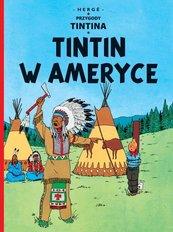 Tintin w Ameryce Tom 3 Przygody Tintina