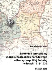 Samorząd terytorialny w działalności obozu narodowego w Rzeczypospolitej Polskiej w latach 1918 - 1939