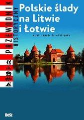 Polskie ślady na Litwie i Łotwie