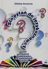 Sto pytań do językoznawcy czyli poważne odpowiedzi na niepoważne pytania