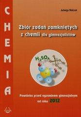 Chemia Zbiór zadań zamkniętych z chemii dla gimnazjalistów