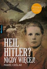 Heil Hitler? Nigdy więcej!