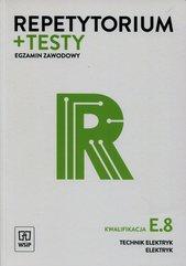 Repetytorium + testy Egzamin zawodowy E.8 Technik elektryk elektryk
