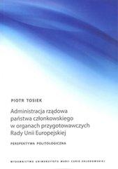 Administracja rządowa państwa członkowskiego w organach przygotowawczych Rady Unii Europejskiej