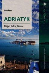 Adriatyk Miejsca ludzie historie