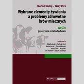 Wybrane elementy żywienia a problemy zdrowotne krów mlecznych Część II