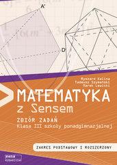 Matematyka z sensem 3 Zbiór zadań Zakres podstawowy i rozszerzony