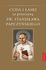 Cuda i łaski za przyczyną św. Stanisława Papczyńskiego