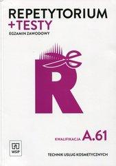 Repetytorium + testy Egzamin zawodowy Technik usług kosmetycznych Kwalifikacja A.61