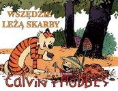 Calvin i Hobbes Tom 10 Wszędzie leżą skarby
