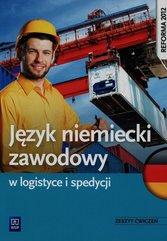 Język niemiecki zawodowy w logistyce i spedycji Zeszyt ćwiczeń