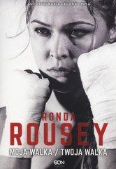 Ronda Rousey Moja walka/Twoja walka