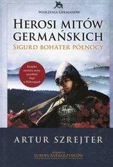 Wierzenia Germanów Herosi mitów germańskich Tom 2
