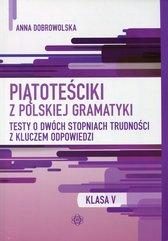 Piątoteściki z polskiej gramatyki 5