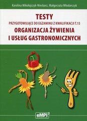 Testy przygotowujące do egzaminu z kwalifikacji T.15 Organizacja żywienia i usług gastronomicznych