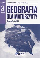Geografia dla maturzysty Zeszyt ćwiczeń Część 3 Geografia Polski Zakres rozszerzony